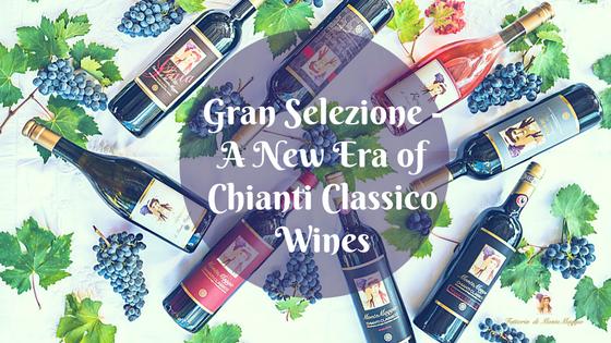 Gran Selezione - A New Era of Chianti Classico Wines