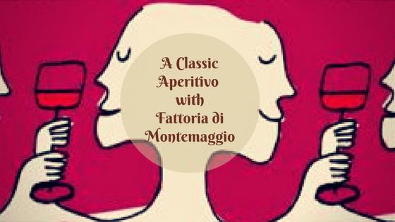 A Classic Aperitivo with Fattoria di Montemaggio