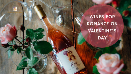 Wines for Romance on Valentine's Day